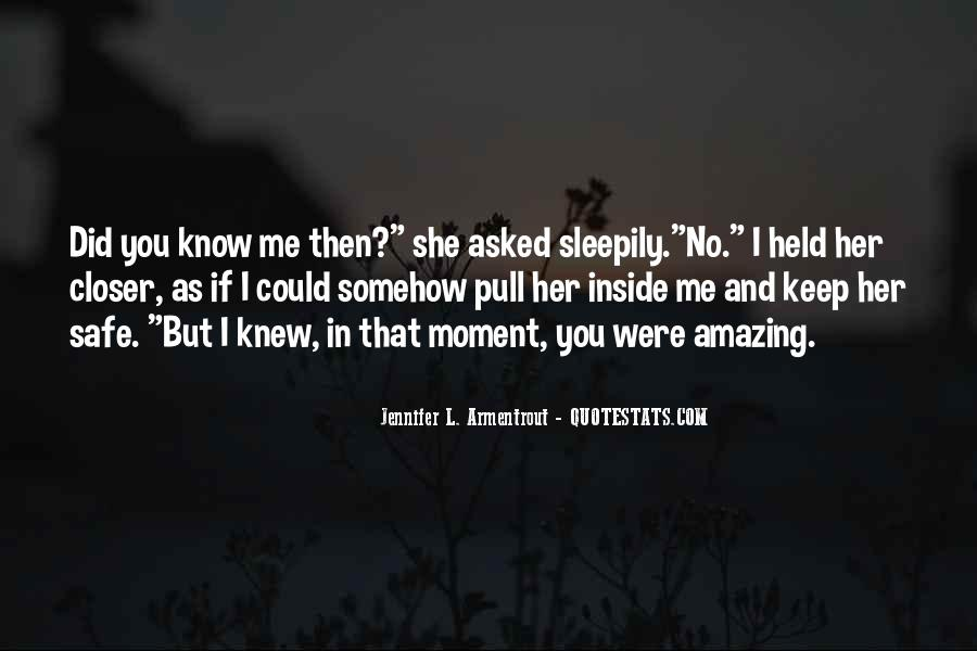 If You Knew Me Quotes #995732