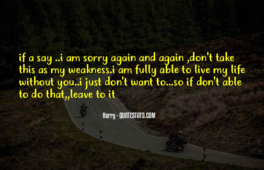 If You Leave My Life Quotes #1415490
