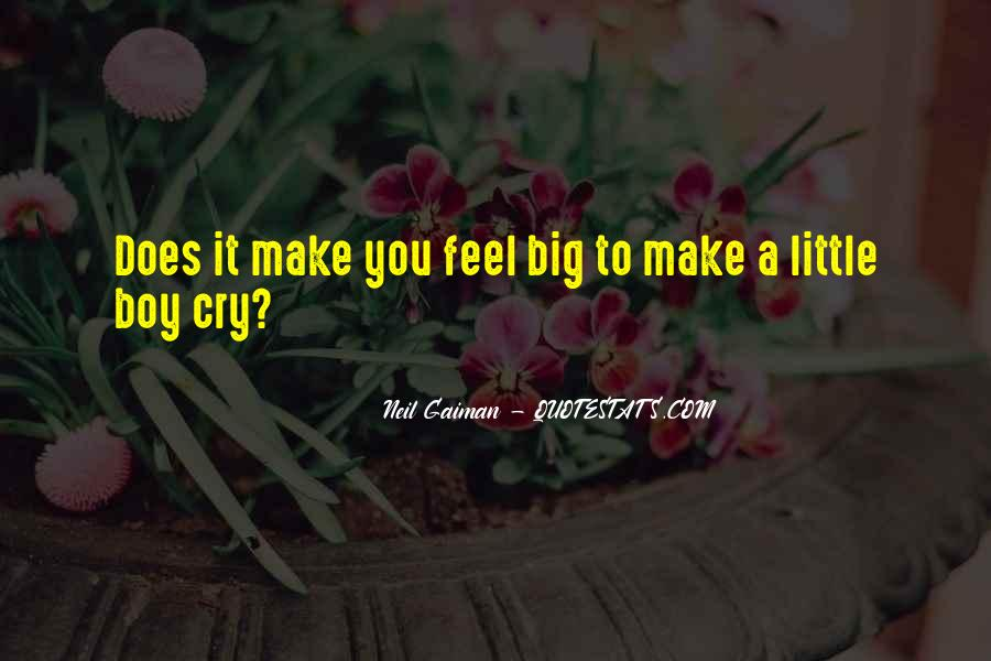 If You Make Me Cry Quotes #137800