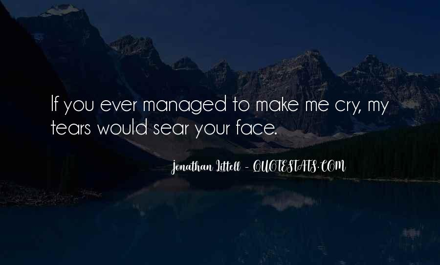 If You Make Me Cry Quotes #770361