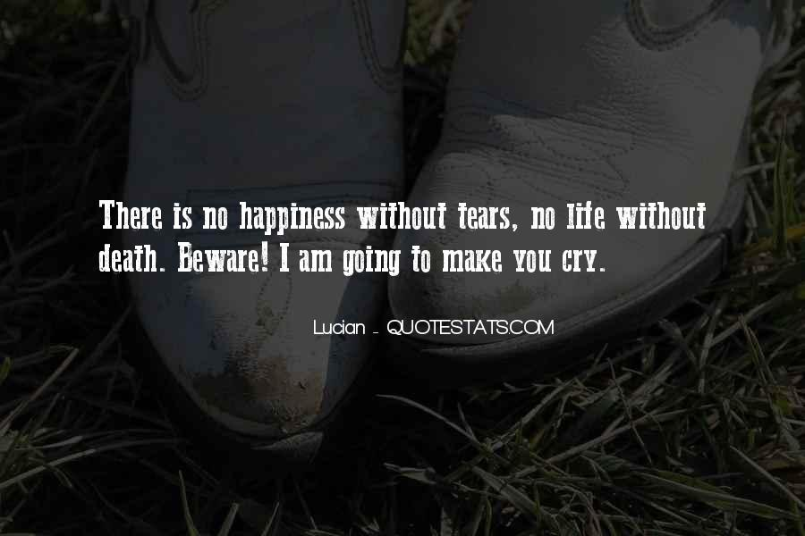 If You Make Me Cry Quotes #77351