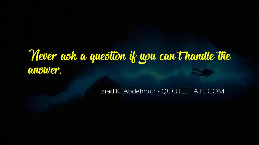If You Never Ask Quotes #1262400
