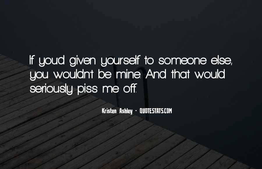 If You Piss Me Off Quotes #270810