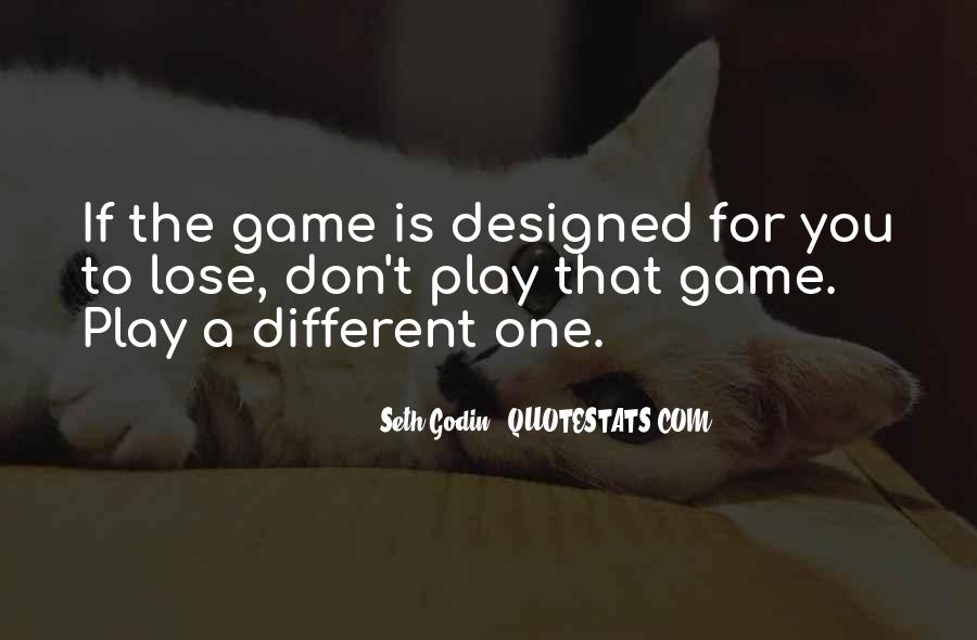 If You Play Games Quotes #1011041