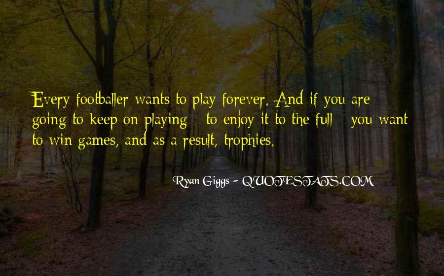 If You Play Games Quotes #1070430