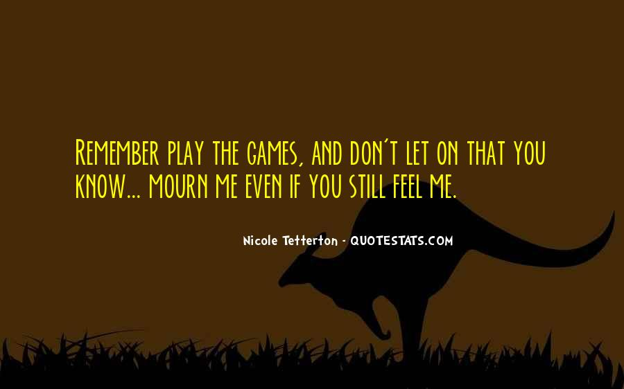 If You Play Games Quotes #1120436