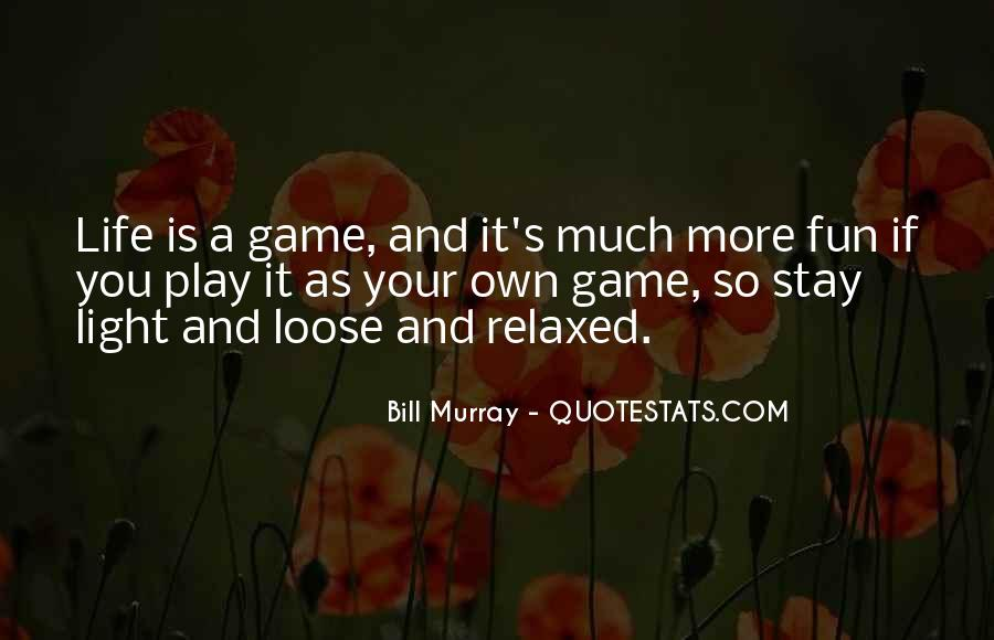 If You Play Games Quotes #1148313