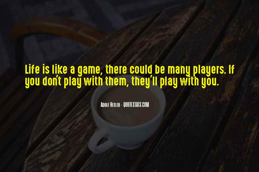 If You Play Games Quotes #1199236