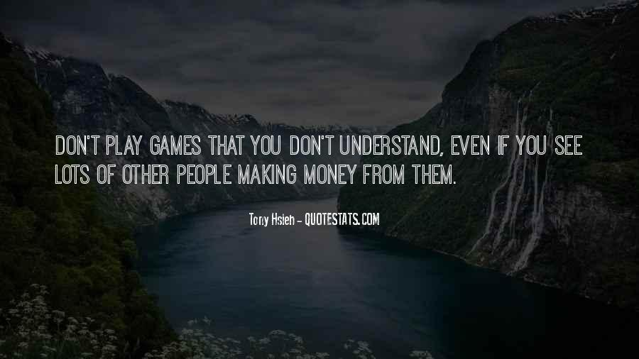 If You Play Games Quotes #1572095