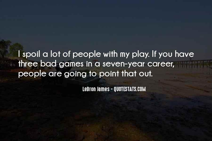 If You Play Games Quotes #1608373
