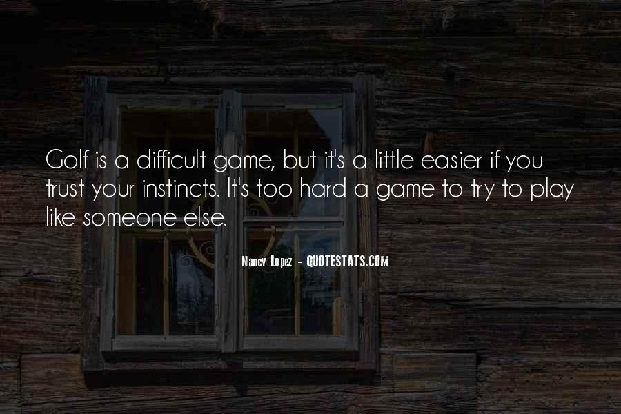 If You Play Games Quotes #1666481