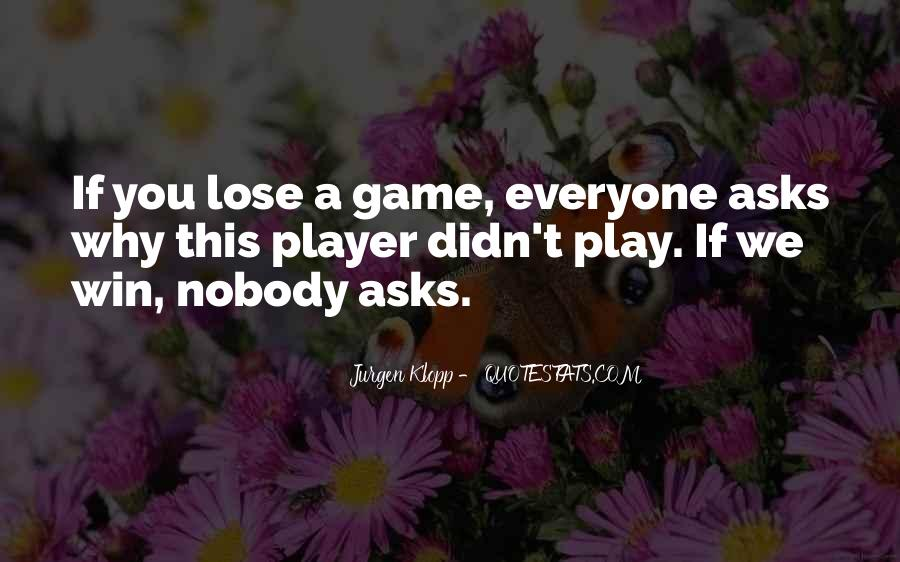 If You Play Games Quotes #1784507