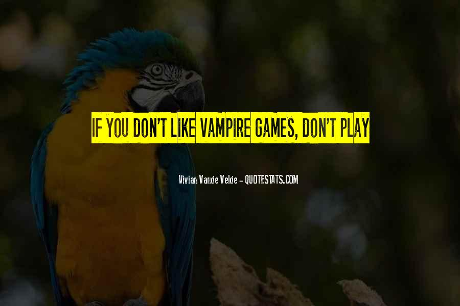 If You Play Games Quotes #418978