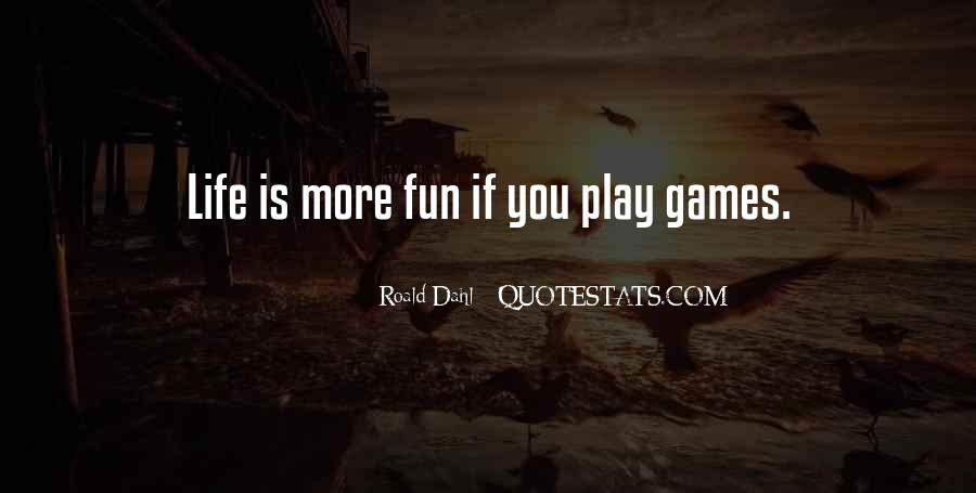 If You Play Games Quotes #683265