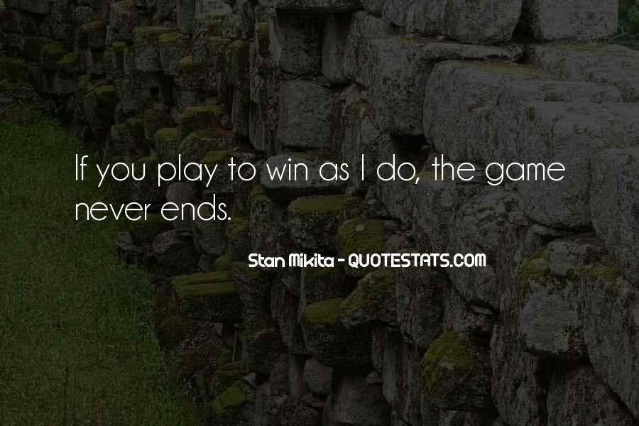 If You Play Games Quotes #953335
