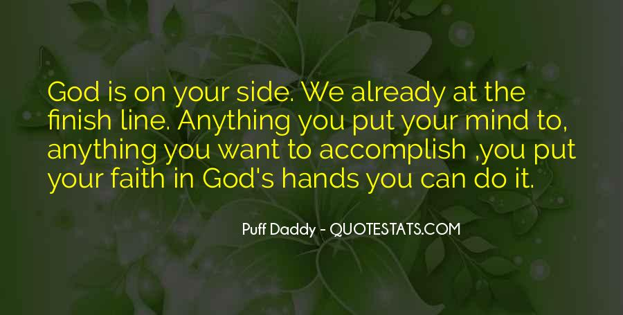 If You Put Your Mind To It You Can Accomplish Anything Quotes #1687052