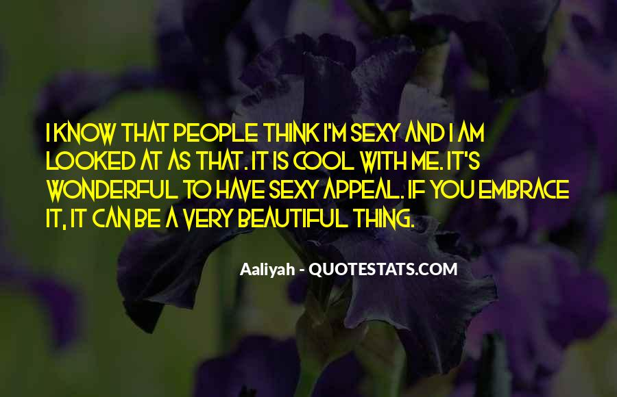 If You Think I'm Quotes #94905