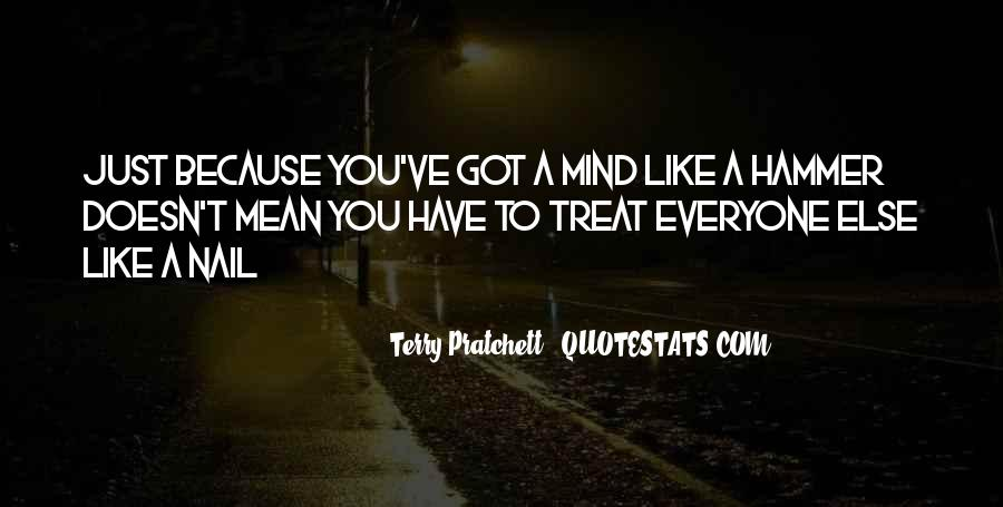 If You Treat Her Like Everyone Else Quotes #1282547