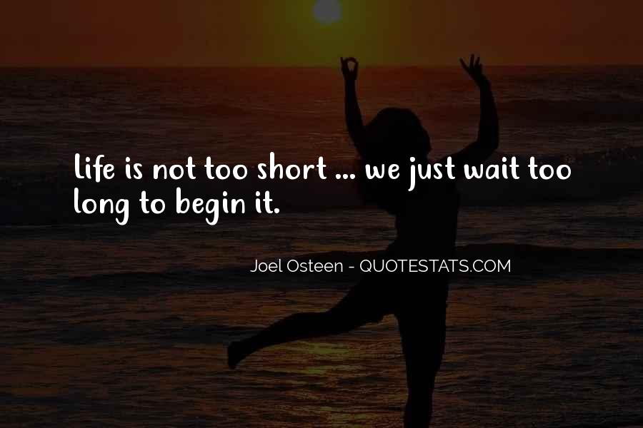 If You Wait Too Long Quotes #107483