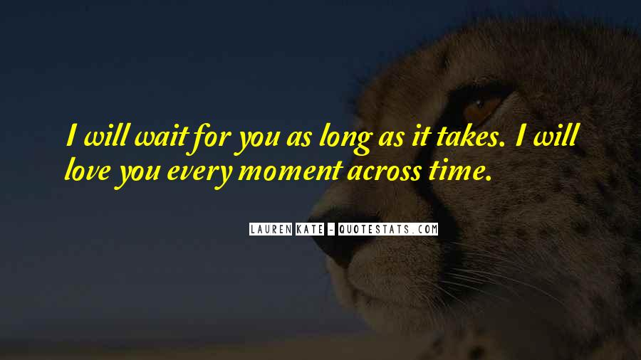 If You Wait Too Long Quotes #109184