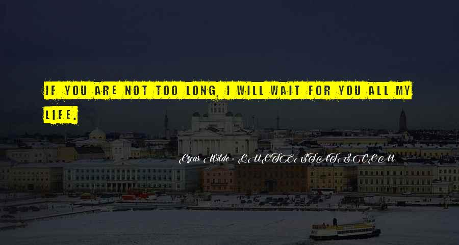 If You Wait Too Long Quotes #1752464