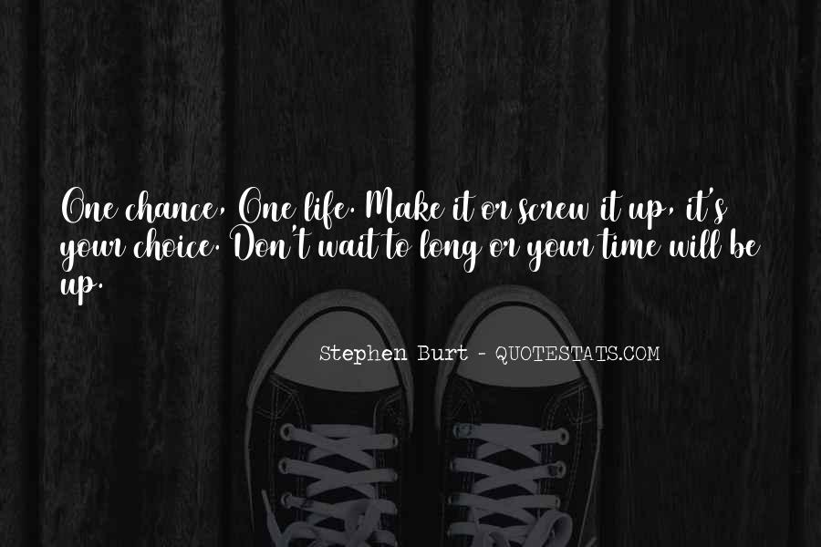 If You Wait Too Long Quotes #191089