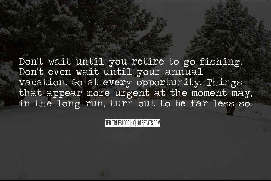 If You Wait Too Long Quotes #200727