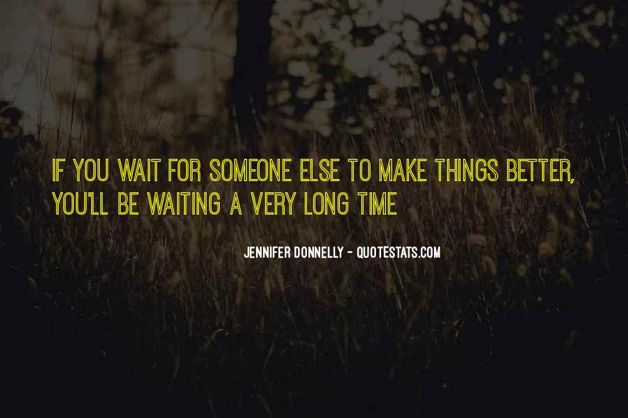 If You Wait Too Long Quotes #235588