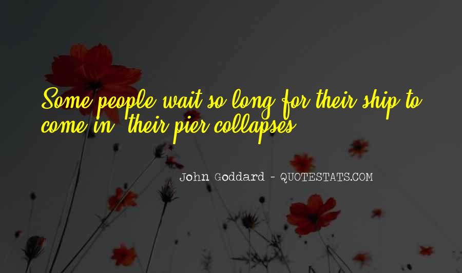 If You Wait Too Long Quotes #254264