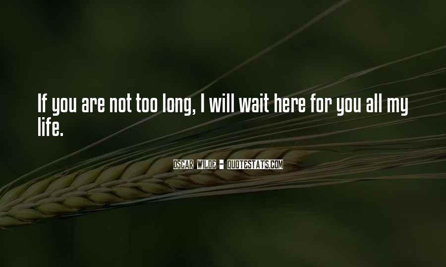 If You Wait Too Long Quotes #263883