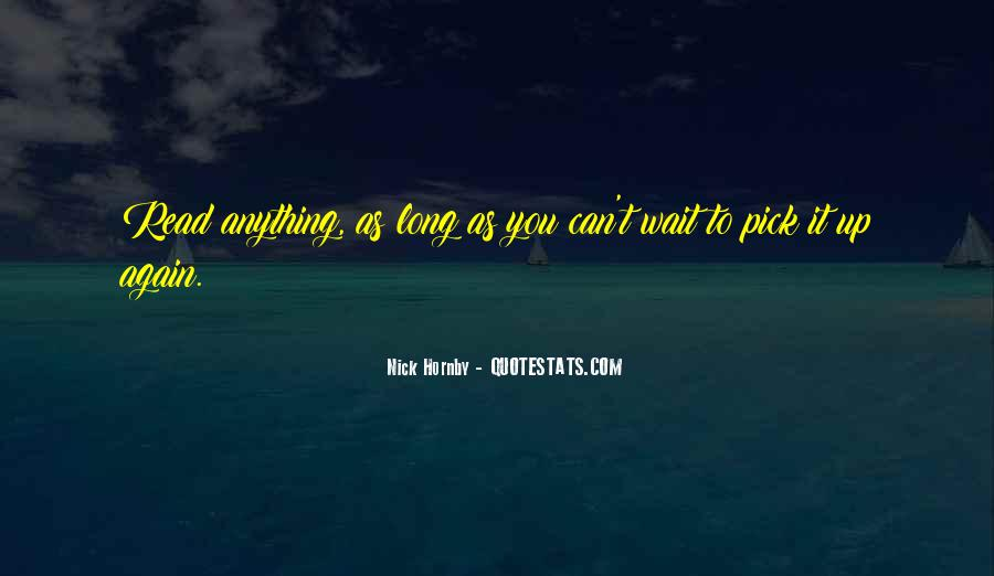 If You Wait Too Long Quotes #30130