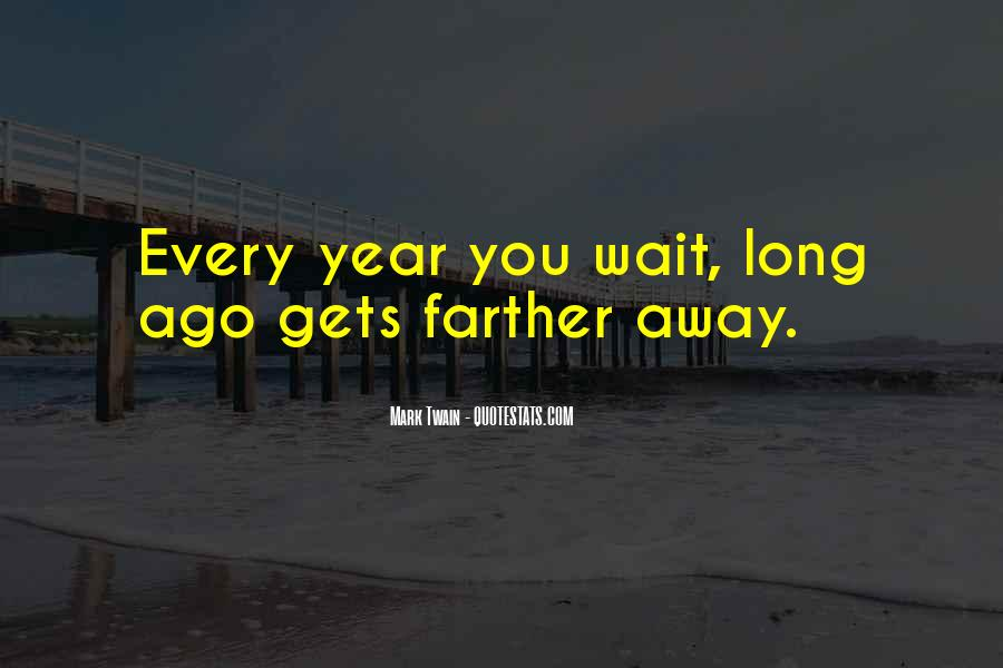 If You Wait Too Long Quotes #31716