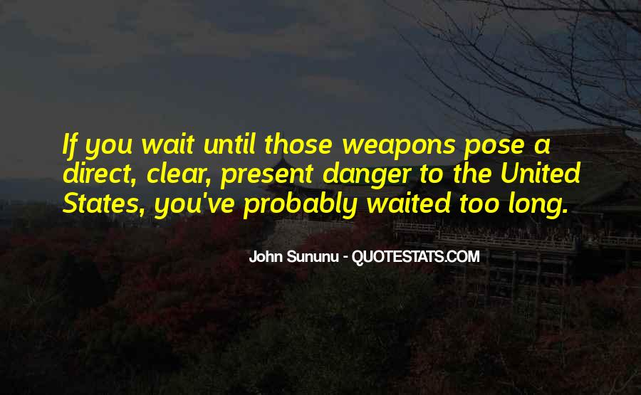 If You Wait Too Long Quotes #679960
