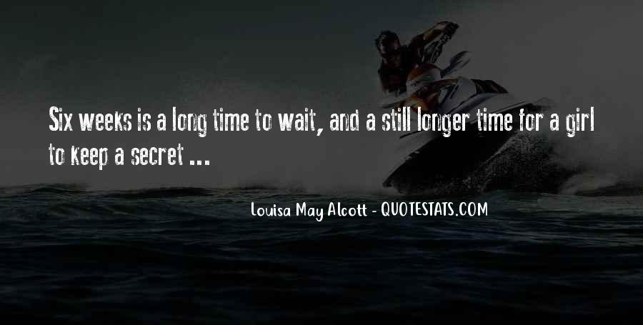 If You Wait Too Long Quotes #92213