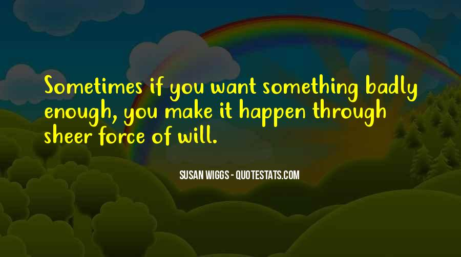 If You Want It Enough Quotes #101835