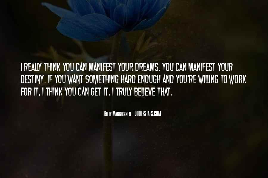 If You Want It Enough Quotes #1092938