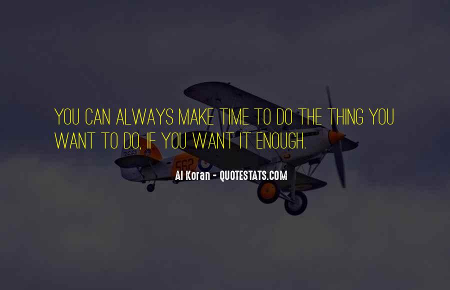 If You Want It Enough Quotes #396335