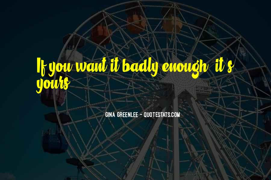 If You Want It Enough Quotes #513861