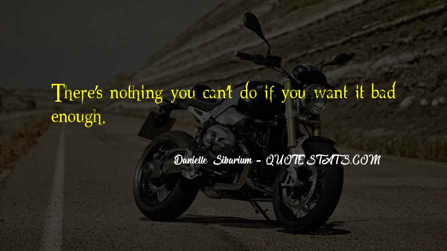 If You Want It Enough Quotes #563399
