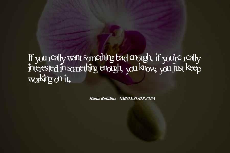If You Want It Enough Quotes #593772
