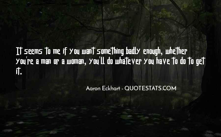 If You Want It Enough Quotes #713382