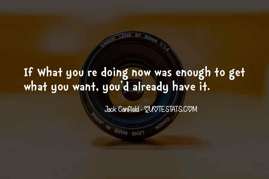 If You Want It Enough Quotes #962468