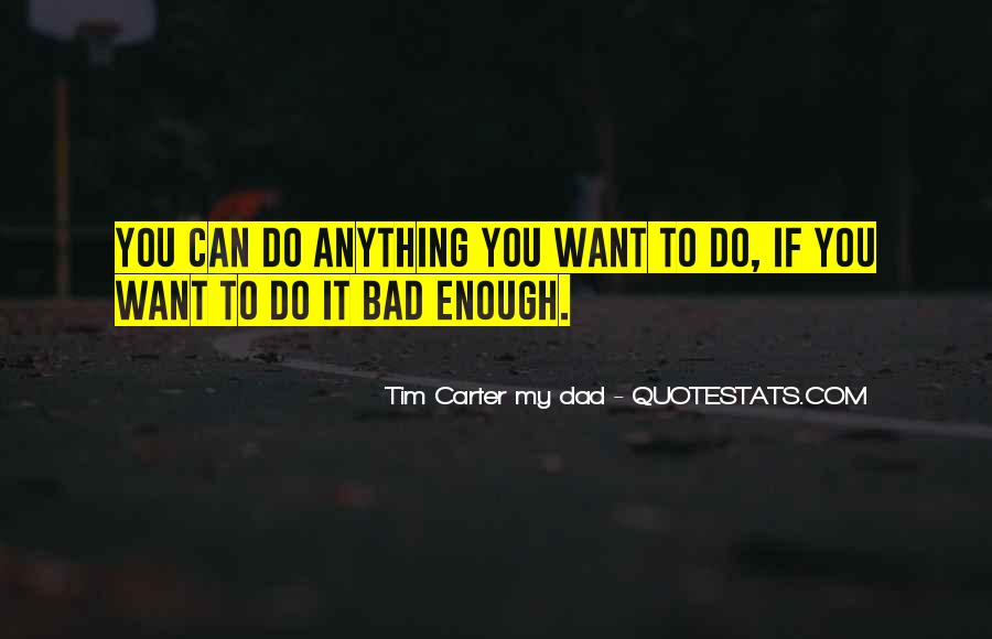 If You Want It Enough Quotes #973789