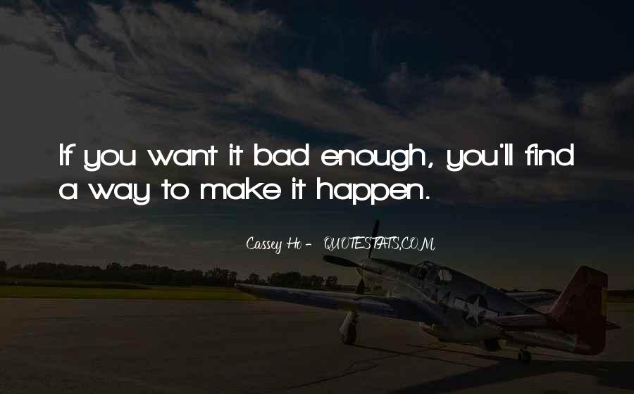 If You Want It Enough Quotes #97628