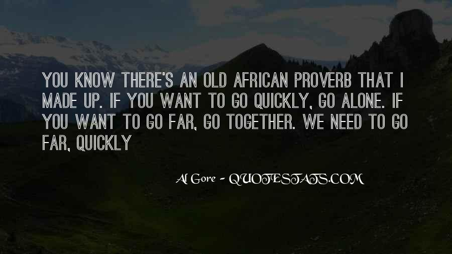 If You Want To Go Far Quotes #1651809