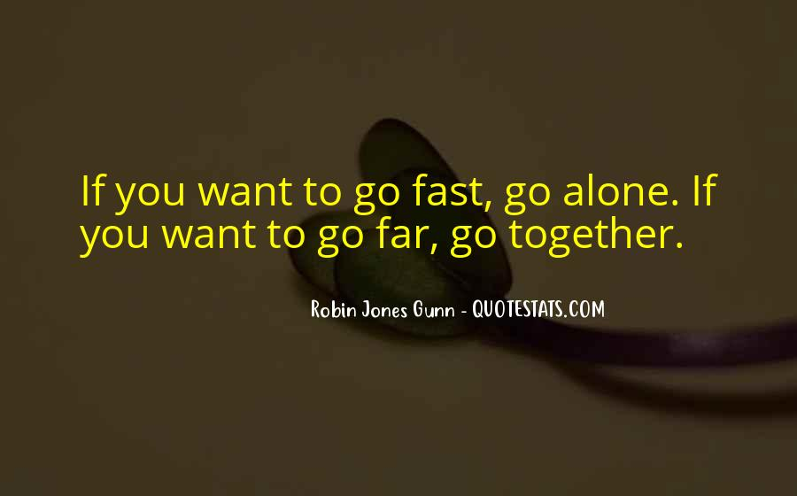 If You Want To Go Far Quotes #866712