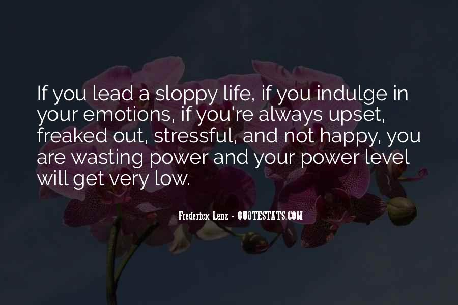 If You're Not Happy Quotes #1142338