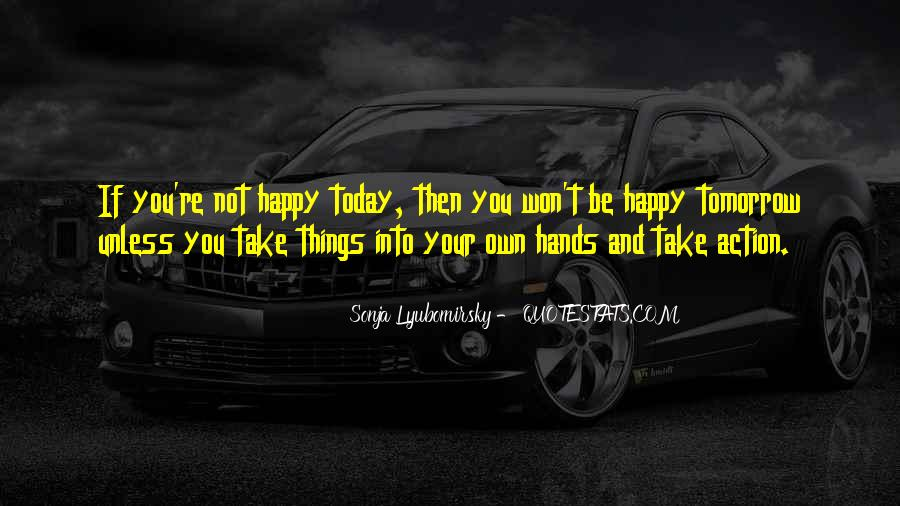 If You're Not Happy Quotes #114333