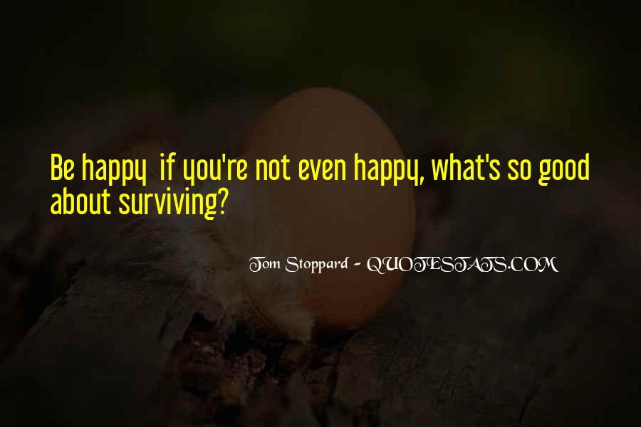 If You're Not Happy Quotes #1249433