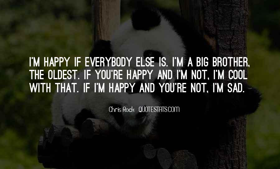 If You're Not Happy Quotes #1310986